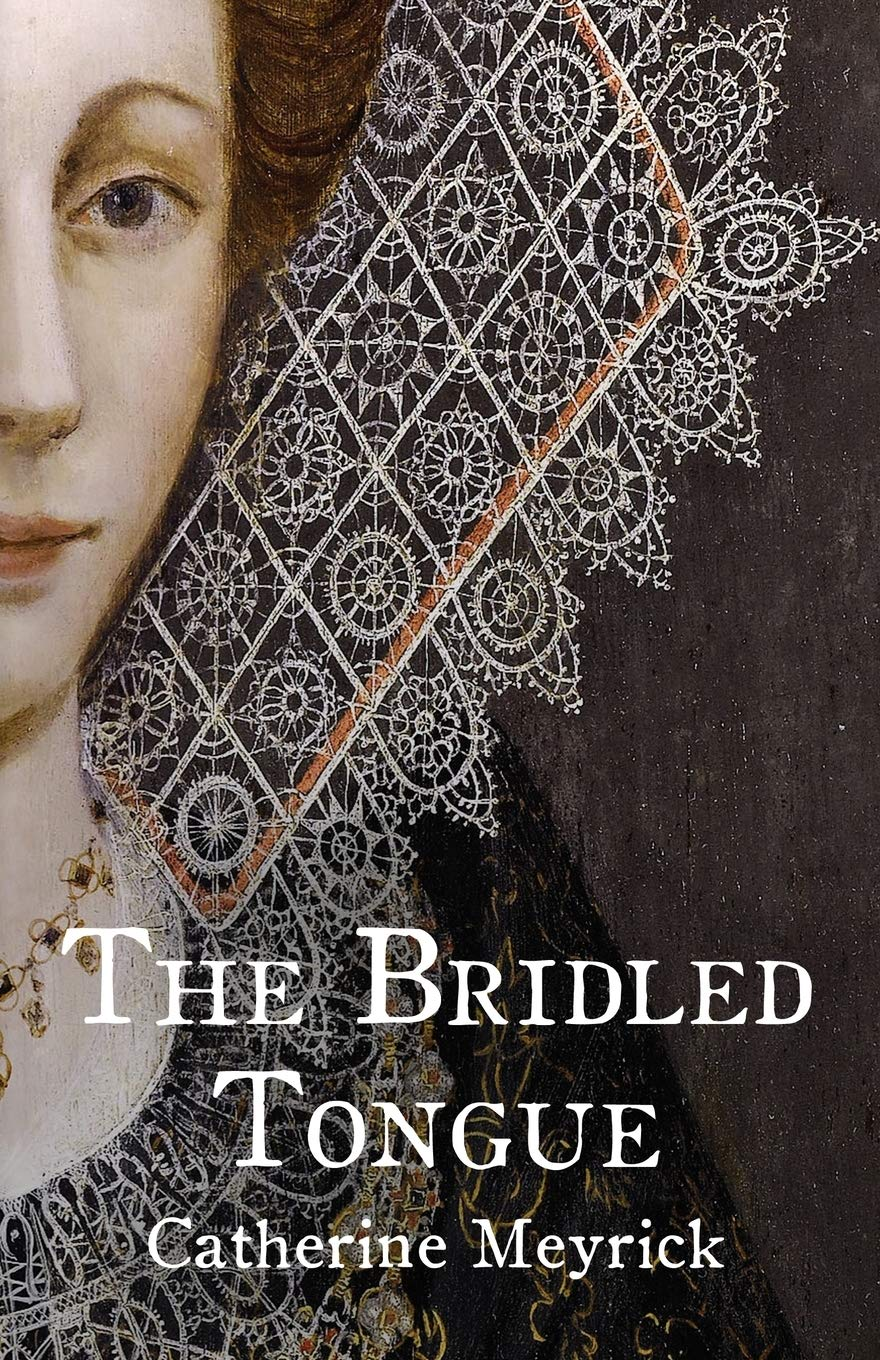 The Bridled Tongue Elizabethan Historical Fiction