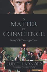 Judith Arnopp A Matter of Conscience